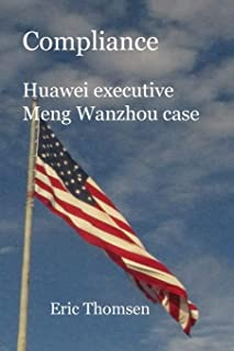 Compliance Huawei Executive Meng Wanzhou Case