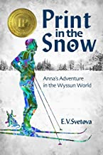 Print In The Snow: Anna's Adventure In The Wyssun World (The Green Hills)