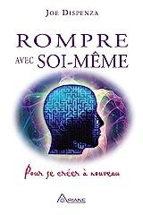 Rompre avec soi-même: Pour se créer à nouveau (French Edition) Kindle Edition