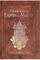 Le grand livre des esprits de la maison Relié