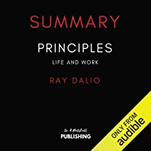 Summary of Principles: Life and Work: By Ray Dalio
