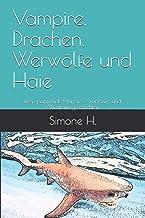 Vampire, Drachen, Werwölfe und Haie: Drei spannende Horror- / Fantasy- und Abenteuergeschichten (German Edition)