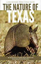 The Nature of Texas: An Introduction to Familiar Plants, Animals and Outstanding Natural Attractions (Field Guides)