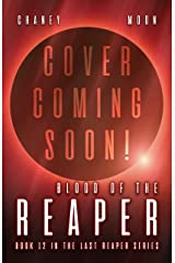 Blood of the Reaper: A military Scifi Epic (The Last Reaper Book 12) Kindle Edition