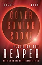 Blood of the Reaper: A military Scifi Epic (The Last Reaper Book 12)