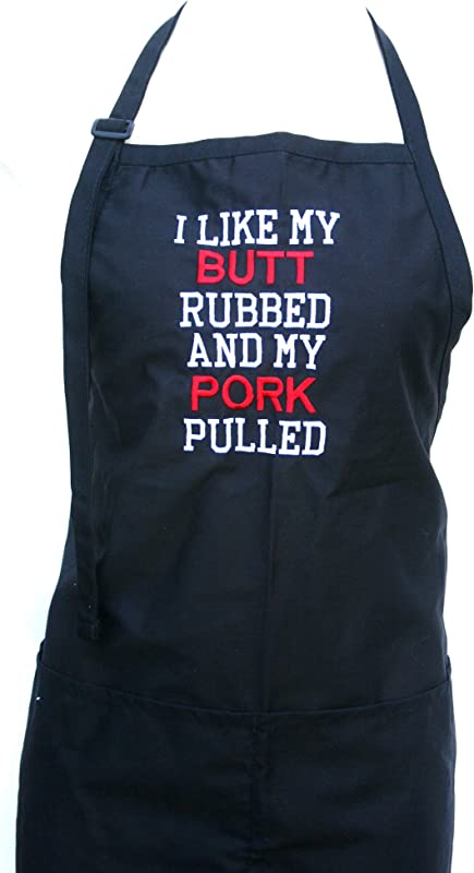 Black I Like My Butt Rubbed And My Pork Pulled Embroidered Apron