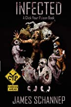 Infected (Click Your Poison) (Volume 1)