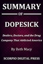 Summary Of DOPESICK : Dealers, Doctors, and the Drug Company that Addicted America Beth Macy