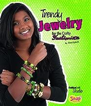 Trendy Jewelry for the Crafty Fashionista (Fashion Craft Studio)