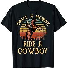 Best t shirt save a horse ride a cowboy Reviews