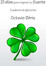21 días para mejorar tu suerte: Cuaderno de ejercicios (Spanish Edition)