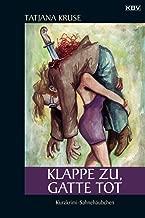 Klappe zu, Gatte tot: Kurzkrimi-Sahnehäubchen (German Edition)