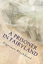 A prisoner In Fairy Land