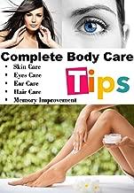 Body Care Tips: Skin Care Tips ,Eyes Care Tips, Ears Care Tips, Hairs Care Tips ,Height Increase Tips ,Memory Improvement Tips