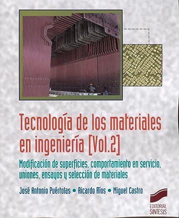 Tecnología de los materiales en ingeniería. Volumen 2 (Ingeniería y ciencia)