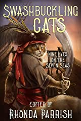 Swashbuckling Cats: Nine Lives on the Seven Seas Kindle Edition