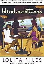Blind Ambitions: A Novel