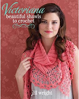 Victoriana Beautiful Shawls to Crochet-Strut Your Crochet Talents with 12 Radiant Shawls