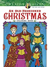Creative Haven An Old-Fashioned Christmas Coloring Book (Creative Haven Coloring Books)