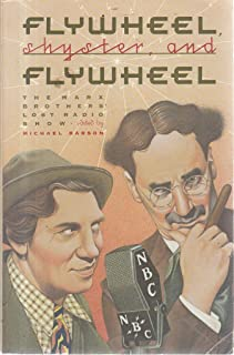 Flywheel, Shyster, and Flywheel: The Marx Brothers' Lost Radio Show