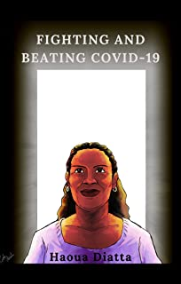FIGHTING AND BEATING COVID-19: Sharing an African Perspective (English Edition)