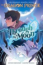 Through the Moon (The Dragon Prince Graphic Novel #1)