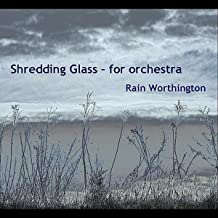 Shredding Glass - For Orchestra - Single