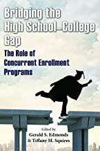 Bridging the High School-College Gap: The Role of Concurrent Enrollment Programs (English Edition)