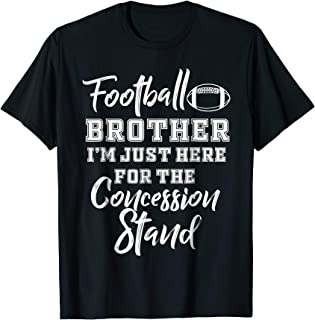 Football Brother Shirt Here for the Concession Stand Shirt