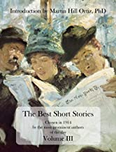 The Best Short Stories Volume III: Chosen in 1914 by the most prominent authors of the day