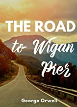 The Road to Wigan Pier : annotated (English Edition)