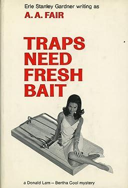 Traps need fresh bait (A Donald Lam-Bertha Cool mystery)