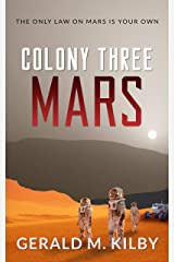Colony Three Mars: Fast Paced Scifi Thriller (Colony Mars Series Book 3) Kindle Edition