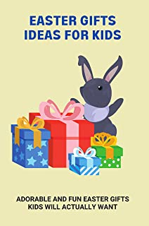 Easter Gifts Ideas For Kids: Adorable And Fun Easter Gifts Kids Will Actually Want: The Alphabet Helpful Guide