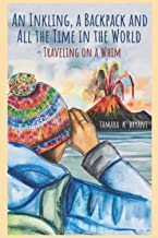An Inkling, a Backpack, and All the Time in the World: Traveling on a Whim