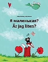 YA Malen'kaya? Är Jag Liten?: Russian-Swedish (Svenska): Children's Picture Book (Bilingual Edition)