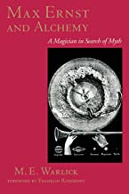 Max Ernst and Alchemy : A Magician in Search of Myth (Surrealist