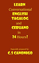 Learn Conversational English Tagalog and Cebuano in 24 Hours!