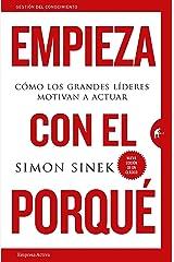 Empieza con el porqué: Cómo los grandes líderes motivan a actuar (Gestión del conocimiento) (Spanish Edition) eBook Kindle