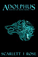 Adolphus: Wolves of Rome Book 1