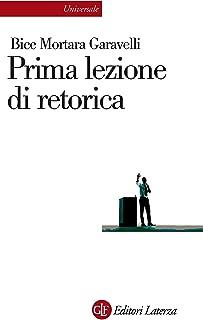 Prima lezione di retorica (Universale Laterza Vol. 917) (Italian Edition)