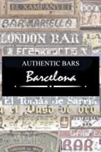 Authentic Bars Barcelona | A Barcelona guide book of to the best and oldest bars : A book about Barcelona and its most his...