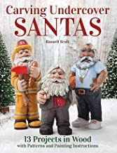 Carving Undercover Santas: 13 Projects in Wood with Patterns and Painting Instructions (Fox Chapel Publishing) Carve Santa in Disguise as a Policeman, Fireman, Lifeguard, Coach, Librarian, and More