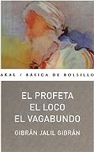 El profeta & El loco & El vagabundo/ The Prophet & The Madman & The Wanderer (Basica de bolsillo Akal/ Akal Pocket Basics) (Spanish Edition)