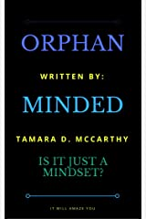 Orphan Minded: Is It Just a Mindset? Kindle Edition