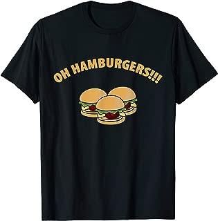Funny Oh Hamburgers Consisting Press Beef Hamburger Bun T-Shirt