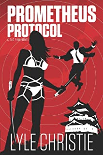 Prometheus Protocol: Move over James Bond, because Tag Finn is here, and, in spite of a real fear of public restrooms, he ...