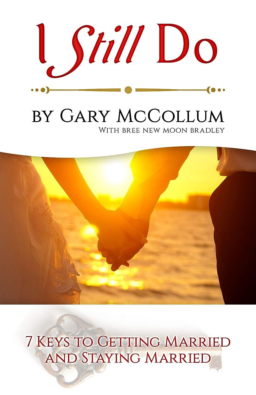 水星バインドクリームI Still Do: 7 Keys to Getting Married and Staying Married (English Edition)