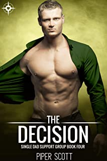 The Decision (Single Dad Support Group Book 4)