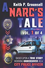 A Narc's Tale: Vol. 1 of 4